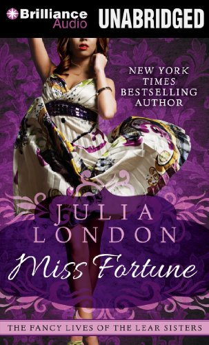 Miss Fortune (The Fancy Lives of the Lear Sisters): London, Julia
