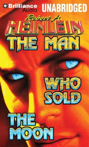 The Man Who Sold the Moon: Heinlein, Robert A.
