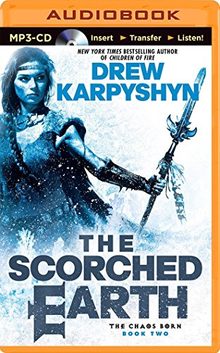 The Scorched Earth (The Chaos Born): Drew Karpyshyn