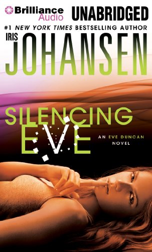 Silencing Eve (Eve Duncan Series): Johansen, Iris