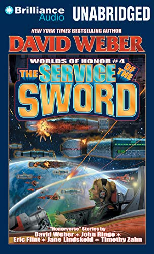 The Service of the Sword (Worlds of Honor): Weber, David; Lindskold, Jane; Zahn, Timothy; Ringo, ...