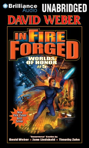 In Fire Forged (Worlds of Honor): Weber, David, Lindskold, Jane, Zahn, Timothy