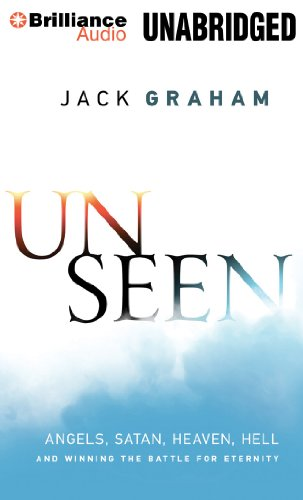 9781480532410: Unseen: Angels, Satan, Heaven, Hell, and Winning the Battle for Eternity