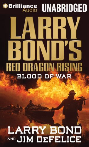 Blood of War (Larry Bond's Red Dragon Rising): Bond, Larry; DeFelice, Jim
