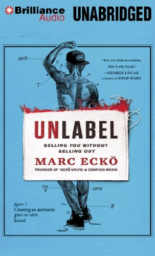Unlabel: Selling You Without Selling Out: Ecko, Marc