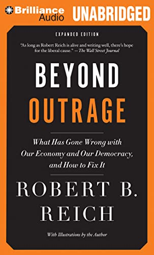 9781480540835: Beyond Outrage: What Has Gone Wrong with Our Economy and Our Democracy, and How to Fix It