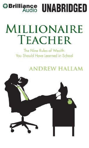 Millionaire Teacher: The Nine Rules of Wealth You Should Have Learned in School: Andrew Hallam