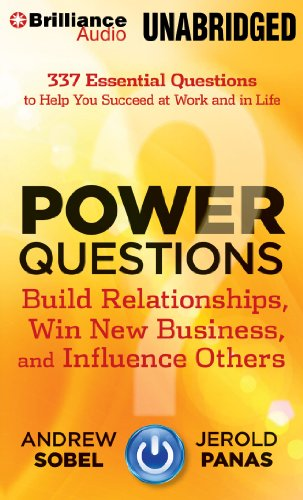 9781480541030: Power Questions: Build Relationships, Win New Business, and Influence Others