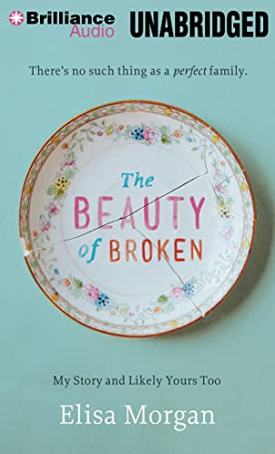9781480545601: The Beauty of Broken: My Story and Likely Yours Too