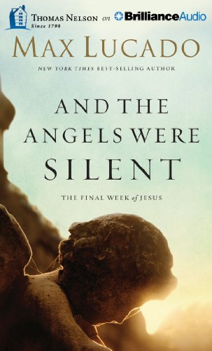 9781480545885: And The Angels Were Silent: The Final Week of Jesus