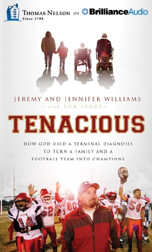 9781480552012: Tenacious: How God Used a Terminal Diagnosis to Turn a Family and a Football Team into Champions