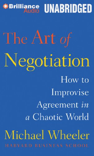 The Art of Negotiation: How to Improvise: Wheeler, Michael