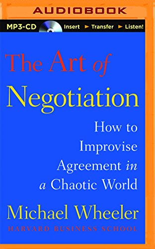 9781480553378: The Art of Negotiation: How to Improvise Agreement in a Chaotic World