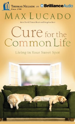 9781480554061: Cure for the Common Life: Living in Your Sweet Spot