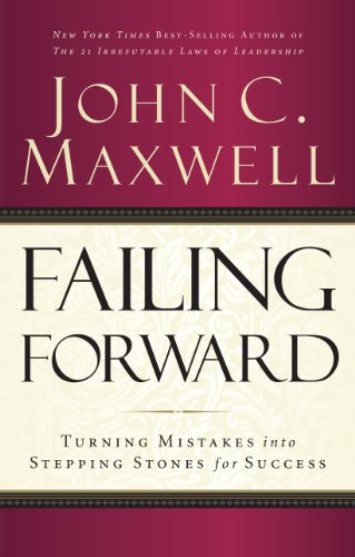 9781480554092: Failing Forward: Turning Mistakes into Stepping Stones for Success