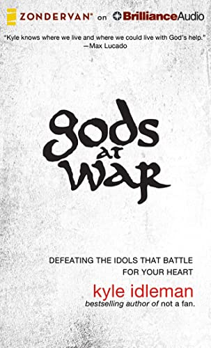 9781480554399: Gods at War: Defeating the Idols that Battle for Your Heart