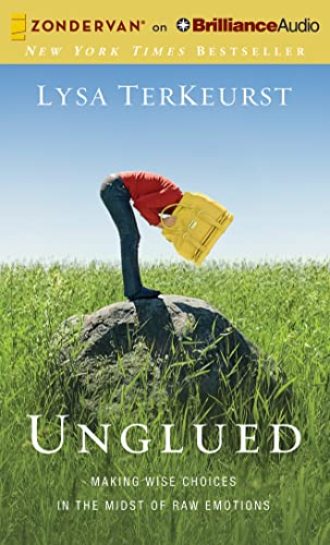 9781480554542: Unglued: Making Wise Choices in the Midst of Raw Emotions