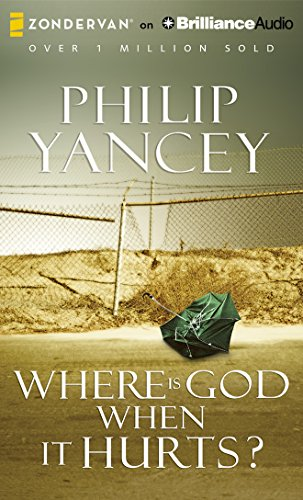 Where Is God When It Hurts?: Philip Yancey