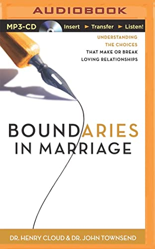 Boundaries in Marriage: Understanding the Choices That Make or Break Loving Relationships: Cloud, ...