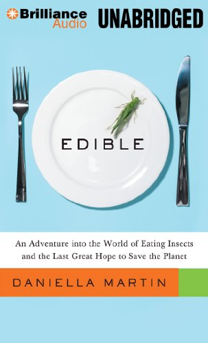 9781480555532: Edible: An Adventure into the World of Eating Insects and the Last Great Hope to Save the Planet