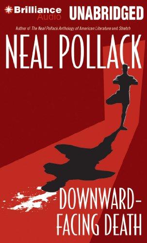 Downward-Facing Death (A Matt Bolster Yoga Mystery) (148055586X) by Pollack, Neal