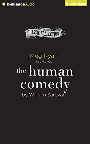 9781480559974: The Human Comedy: The Inspiration for the Movie Ithaca (Classic Collection (Brilliance Audio))