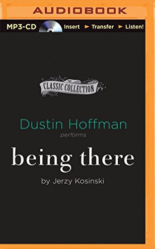 Being There (Classic Collection (Brilliance Audio)): Kosinski, Jerzy