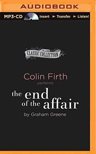 9781480560093: The End of the Affair (The Classic Collection)