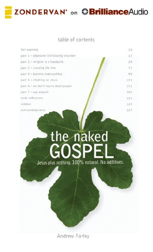 9781480561236: The Naked Gospel: The Truth You May Never Hear in Church