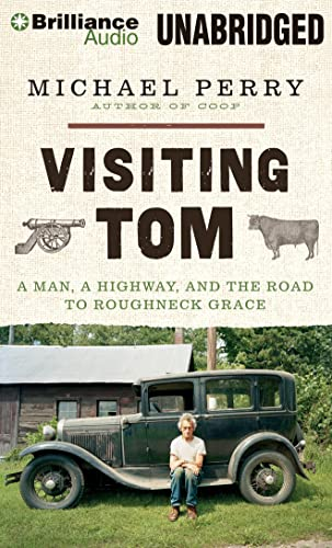 9781480561380: Visiting Tom: A Man, a Highway, and the Road to Roughneck Grace
