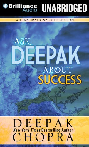 Ask Deepak About Success: Deepak Chopra