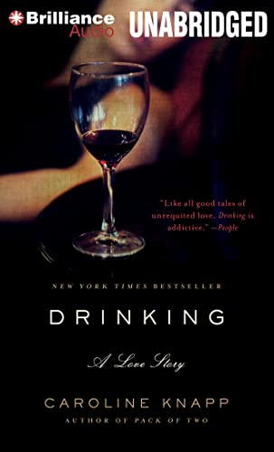Drinking: A Love Story (1480563447) by Caroline Knapp