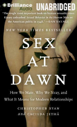 9781480563766: Sex at Dawn: How We Mate, Why We Stray, and What It Means for Modern Relationships