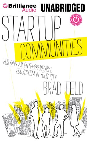 9781480564473: Startup Communities: Building an Entrepreneurial Ecosystem in Your City