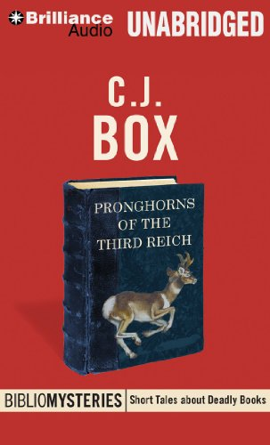 Pronghorns of the Third Reich: Library Edition: Box, C. J.
