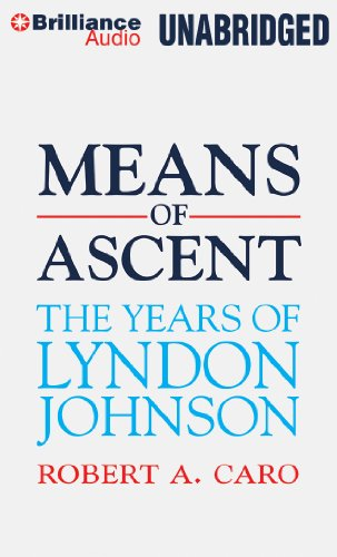 Means of Ascent (The Years of Lyndon Johnson): Caro, Robert A.
