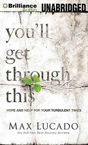 You'll Get Through This: Hope and Help for Your Turbulent Times: Lucado, Max