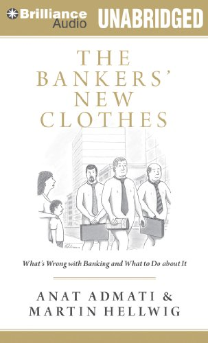 The Bankers' New Clothes: What's Wrong with Banking and What to Do About It: Admati, Anat...