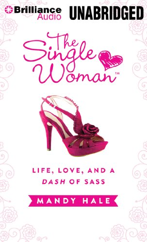 9781480578548: The Single Woman: Life, Love, and a Dash of Sass