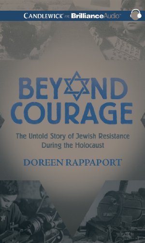 9781480582873: Beyond Courage: The Untold Story of Jewish Resistance During the Holocaust