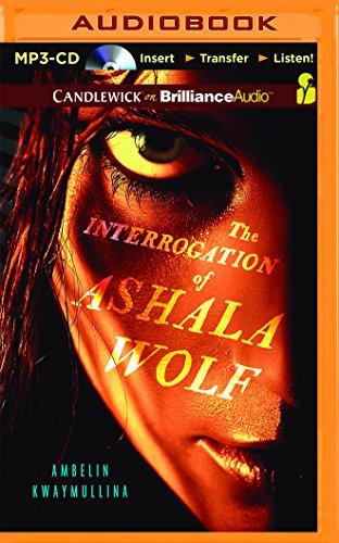 The Interrogation of Ashala Wolf (The Tribe): Kwaymullina, Ambelin