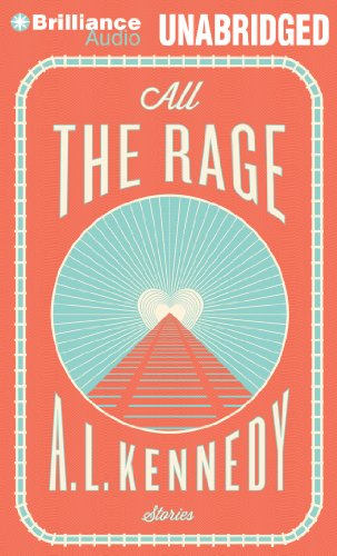 All the Rage: Stories: Kennedy, A. L.