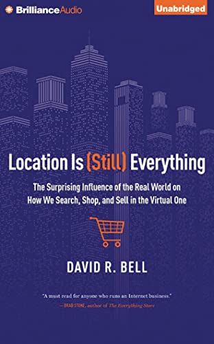 Location Is (Still) Everything: The Surprising Influence of the Real World on How We Search, Shop, ...
