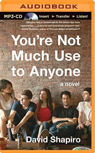 You're Not Much Use to Anyone: Shapiro, David