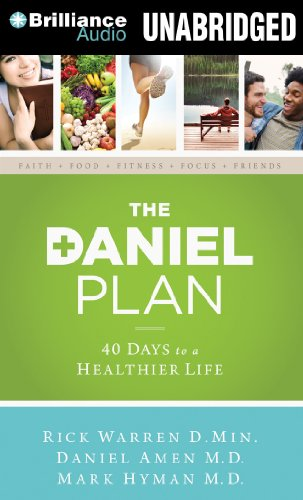 The Daniel Plan: 40 Days to a Healthier Life: Warren D.Min., Rick; Amen M.D., Daniel; Hyman M.D., ...