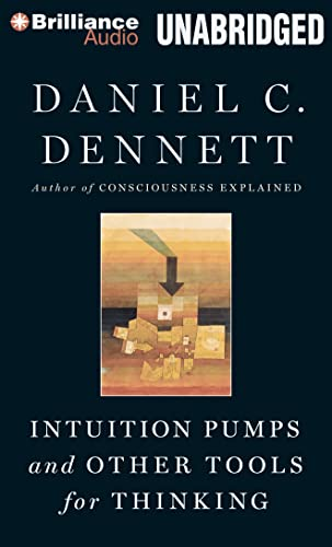 Intuition Pumps and Other Tools for Thinking: Professor Daniel C