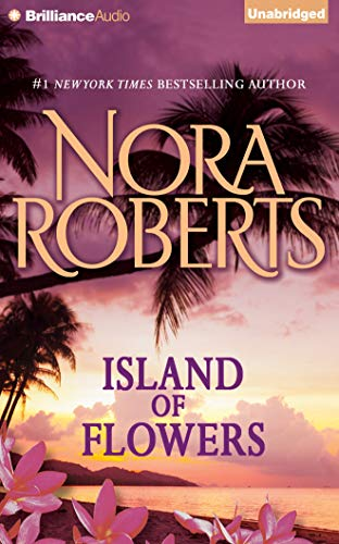Island of Flowers: Nora Roberts