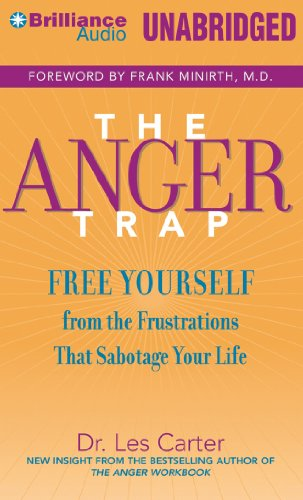 9781480589681: The Anger Trap: Free Yourself from the Frustrations that Sabotage Your Life