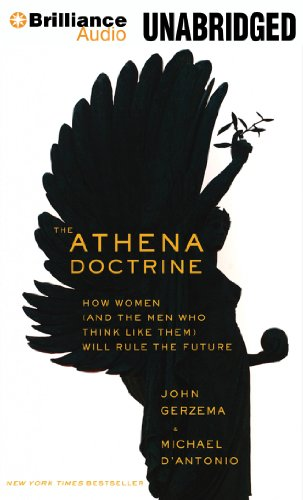 9781480589698: The Athena Doctrine: How Women (and the Men Who Think Like Them) Will Rule the Future