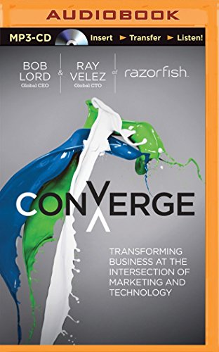 9781480589827: Converge: Transforming Business at the Intersection of Marketing and Technology